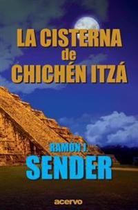 La Cisterna de Chichén-Itzá