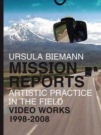 Ursula biemann - mission reports - artistic practice in the field - video w