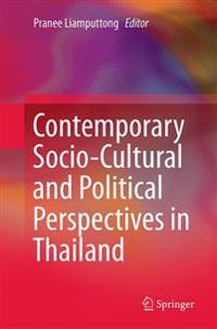 Contemporary Socio-cultural and Political Perspectives in Thailand