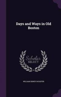 Days and Ways in Old Boston