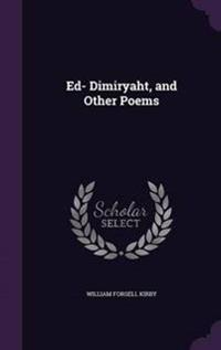 Ed- Dimiryaht, and Other Poems