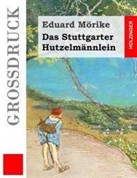 Das Stuttgarter Hutzelmannlein (Grossdruck)