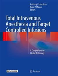 Total Intravenous Anesthesia and Target Controlled Infusions
