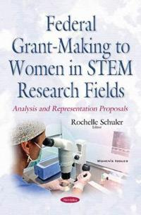 Federal Grant-Making to Women in Stem Research Fields