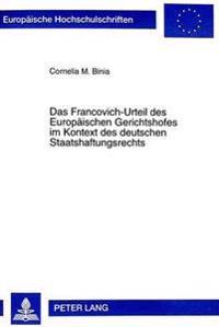 Das Francovich-Urteil Des Europaeischen Gerichtshofes Im Kontext Des Deutschen Staatshaftungsrechts