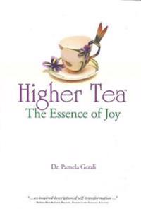 Higher Tea the Essence of Joy