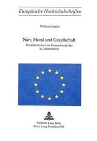 Narr, Moral Und Gesellschaft. Grundtendenzen Im Prosaschwank Des 16. Jahrhunderts
