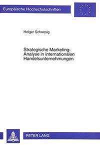 Strategische Marketing-Analyse in Internationalen Handelsunternehmungen