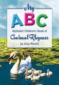 My ABC Alphabet Children's Book of Animal Rhymes