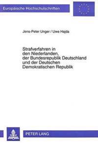 Strafverfahren in Den Niederlanden, Der Bundesrepublik Deutschland Und Der Deutschen Demokratischen Republik