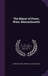 The Manor of Peace, Ware, Massachusetts