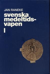Svenska medeltidsvapen. 1