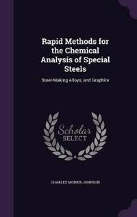 Rapid Methods for the Chemical Analysis of Special Steels, Steel-Making, Alloys and Graphite