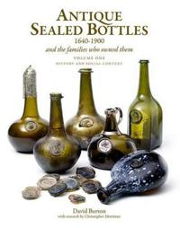 Antique Sealed Bottles 1640-1900 And the Families That Owned Them