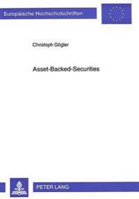 Asset-Backed-Securities: Darstellung Der Us-Amerikanischen Praxis, Rechtliche Rahmenbedingungen Fuer Die Uebertragung Des Konzeptes Auf Die Bun