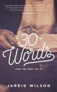 30 Words: A Devotional for the Rest of Us