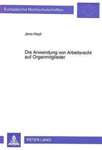 Die Anwendung Von Arbeitsrecht Auf Organmitglieder