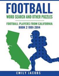 Football Word Search & Other Puzzles - Book 2: Football Players from California 1991-2014