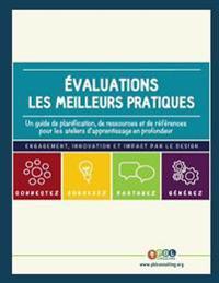 Evaluations - Les Meilleures Pratiques: Un Guide de Planification, de Ressources Et de References Pour Les Ateliers D'Apprentissage En Profondeur
