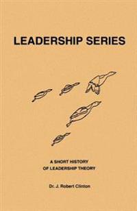 A Short History of Leadership Theory