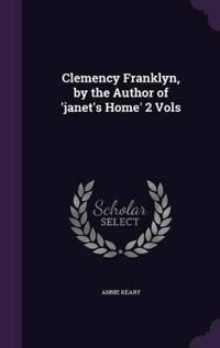 Clemency Franklyn, by the Author of 'Janet's Home' 2 Vols