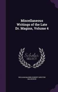 Miscellaneous Writings of the Late Dr. Maginn, Volume 4