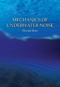 Mechanics of Underwater Noise