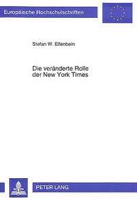 Die Veraenderte Rolle Der New York Times: Einfluss in Politik, Wirtschaft Und Gesellschaft Seit Veroeffentlichung Der Pentagon Papers