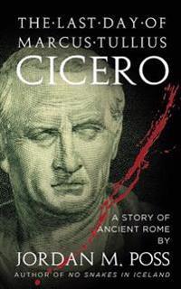The Last Day of Marcus Tullius Cicero