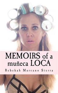 Memoirs of a Muneca Loca