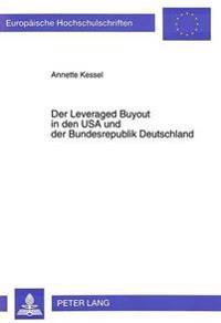 Der Leveraged Buyout in Den USA Und Der Bundesrepublik Deutschland: Eine Agency-Theoretische Betrachtungsweise