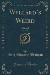 Wyllard's Weird, Vol. 1 of 3