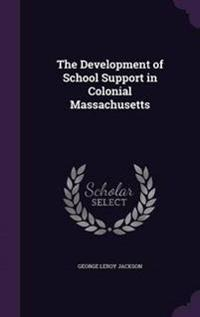 The Development of School Support in Colonial Massachusetts
