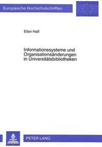 Informationssysteme Und Organisationsaenderungen in Universitaetsbibliotheken
