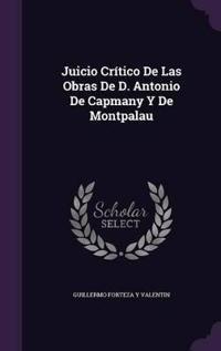 Juicio Critico de Las Obras de D. Antonio de Capmany y de Montpalau