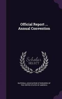 Official Report ... Annual Convention