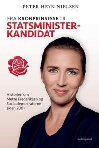 Fra kronprinsesse til statsministerkandidat