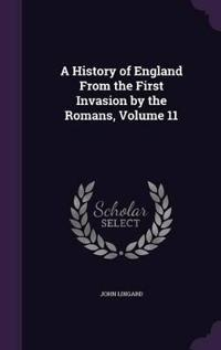 The History of England, from the First Invasion by the Romans, Volume 11