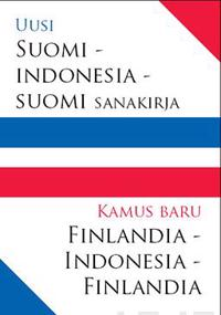 Uusi suomi-indonesia-suomi sanakirja