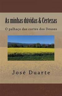 As Minhas Duvidas & Certezas: O Palhaco Das Cortes DOS Deuses
