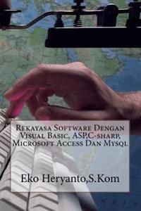 Rekayasa Software Dengan Visual Basic, ASP, C-Sharp, Microsoft Access Dan MySQL