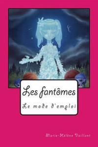 Les Fantomes, Le Mode D'Emploi