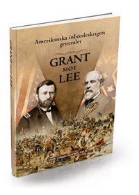 Amerikanska inbördeskrigets generaler : Grant mot Lee