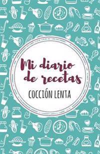 Mi Diario de Recetas de Coccion Lenta: Granate + Turquesa