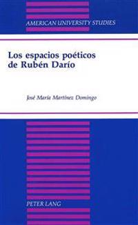 Los Espacios Poeticos De Ruben Dario