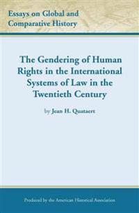 The Gendering of Human Rights in the International Systems of Law in the Twentieth Century