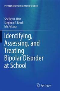 Identifying, Assessing, and Treating Bipolar Disorder at School