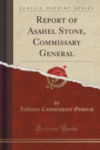Report of Asahel Stone, Commissary General (Classic Reprint)