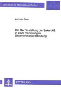 Die Rechtsstellung Der Enkel-AG in Einer Mehrstufigen Unternehmensverbindung