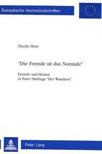 -Die Fremde Ist Das Normale-: Fremde Und Heimat in Peter Haertlings -Der Wanderer-